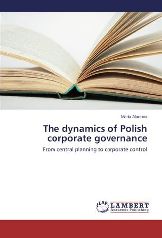 The dynamics of Polish corporate governance: From central planning to corporate control
