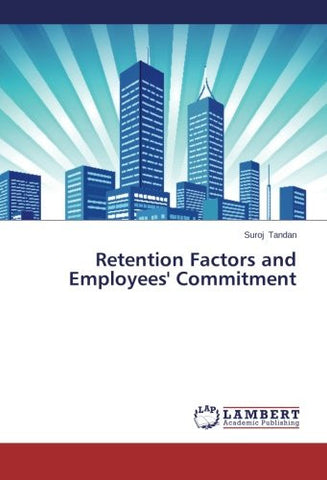 Retention Factors and Employees' Commitment