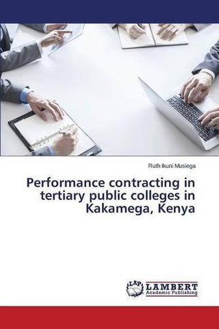 Performance contracting in tertiary public colleges in Kakamega, Kenya