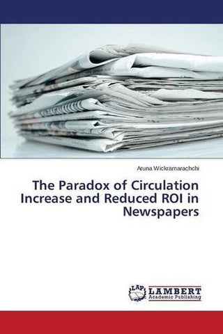 The Paradox of Circulation Increase and Reduced ROI in Newspapers