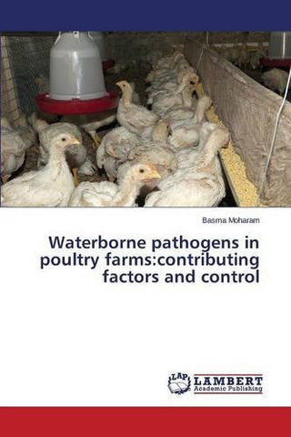 Waterborne pathogens in poultry farms: contributing factors and control