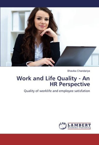 Work and Life Quality - An HR Perspective: Quality of worklife and employee satisfation