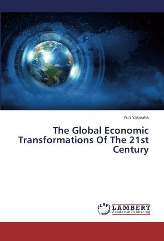 The Global Economic Transformations Of The 21st Century