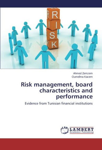 Risk management, board characteristics and performance: Evidence from Tunisian financial institutions