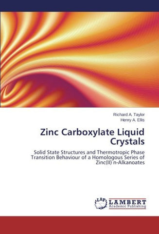 Zinc Carboxylate Liquid Crystals: Solid State Structures and Thermotropic Phase Transition Behaviour of a Homologous Series of Zinc(II) n-Alkanoates