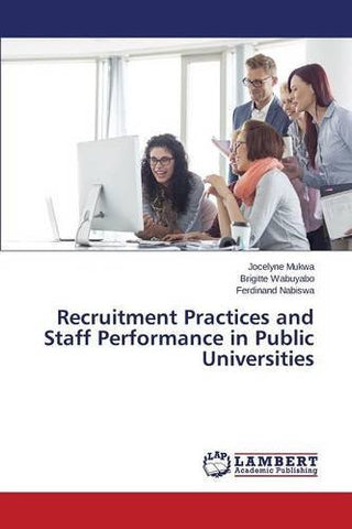 Recruitment Practices and Staff Performance in Public Universities