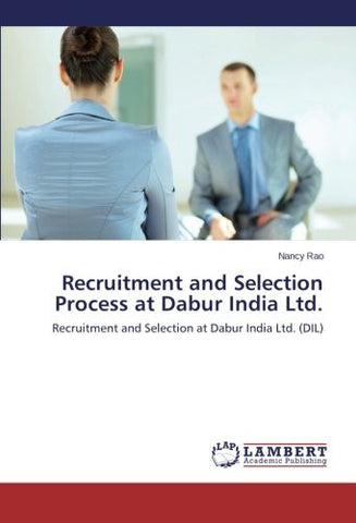 Recruitment and Selection Process at Dabur India Ltd.: Recruitment and Selection at  Dabur India Ltd. (DIL)