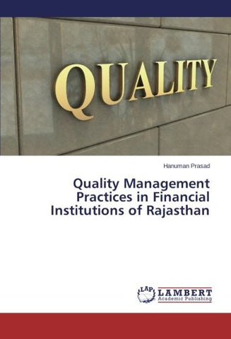 Quality Management Practices in Financial Institutions of Rajasthan