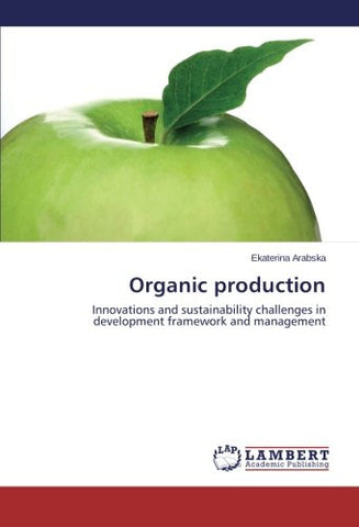 Organic production: Innovations and sustainability challenges in development framework and management