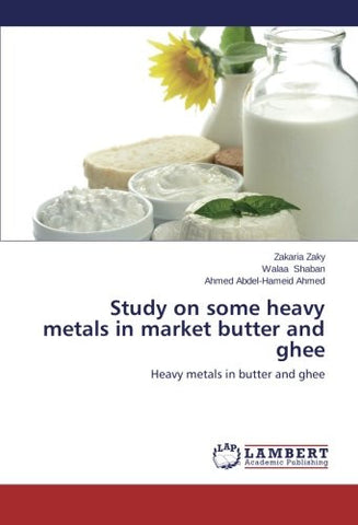 Study on some heavy metals in market butter and ghee: Heavy metals in butter and ghee