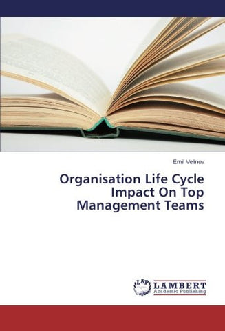 Organisation Life Cycle Impact On Top Management Teams