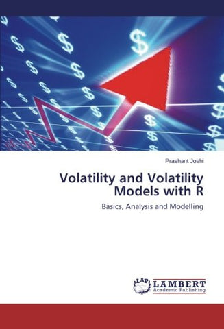 Volatility and Volatility Models with R: Basics, Analysis and Modelling