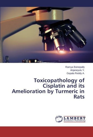 Toxicopathology of Cisplatin and its Amelioration by Turmeric in Rats
