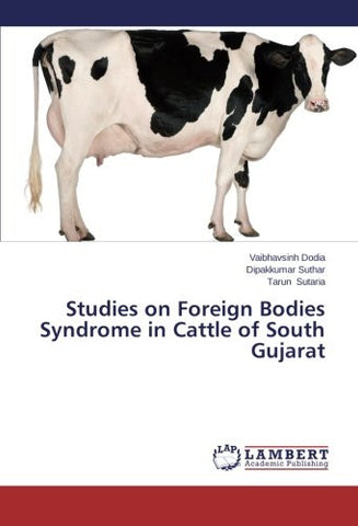 Studies on Foreign Bodies Syndrome in Cattle of South Gujarat