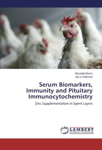 Serum Biomarkers, Immunity and Pituitary Immunocytochemistry: Zinc Supplementation in Spent Layers