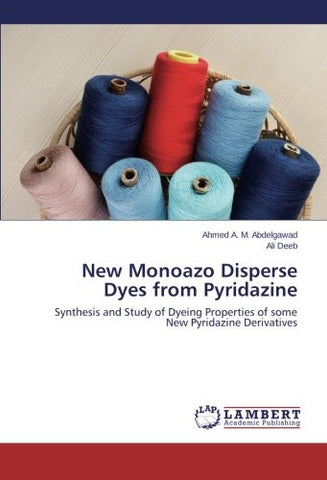 New Monoazo Disperse Dyes from Pyridazine: Synthesis and Study of Dyeing Properties of some New Pyridazine Derivatives