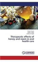 Therapeutic effects of honey and neem in oral health care