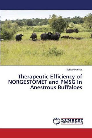 Therapeutic Efficiency of NORGESTOMET and PMSG In Anestrous Buffaloes