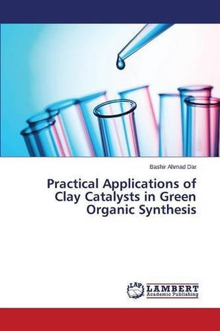 Practical Applications of Clay Catalysts in Green Organic Synthesis