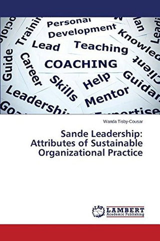 Sande Leadership: Attributes of Sustainable Organizational Practice