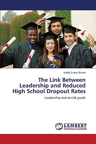 The Link Between Leadership and Reduced High School Dropout Rates