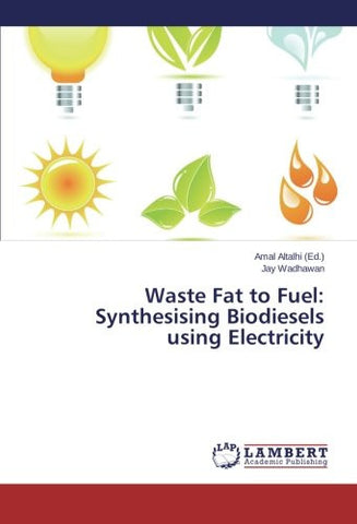 Waste Fat to Fuel: Synthesising Biodiesels using Electricity