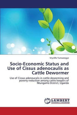 Socio-Economic Status and Use of Cissus adenocaulis as Cattle Dewormer