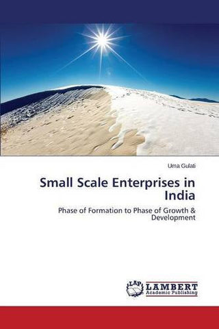 Small Scale Enterprises in India: Phase of Formation to Phase of Growth & Development