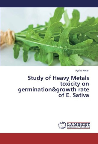 Study of Heavy Metals toxicity on germination&growth rate of E. Sativa