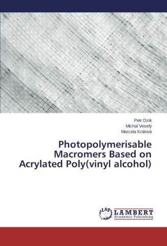 Photopolymerisable Macromers Based on Acrylated Poly(vinyl alcohol)