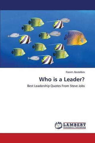 Who is a Leader?: Best Leadership Quotes From Steve Jobs