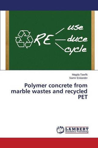 Polymer concrete from marble wastes and recycled PET