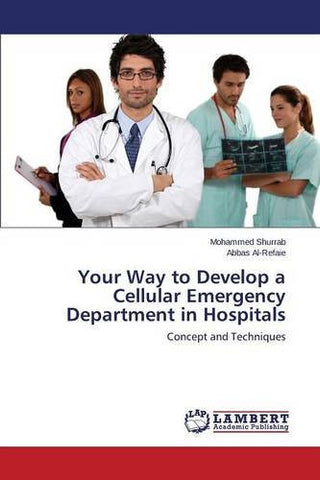 Your Way to Develop a Cellular Emergency Department in Hospitals: Concept and Techniques