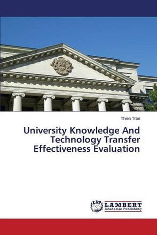 University Knowledge And Technology Transfer Effectiveness Evaluation