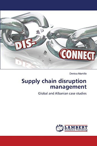 Supply chain disruption management: Global and Albanian case studies