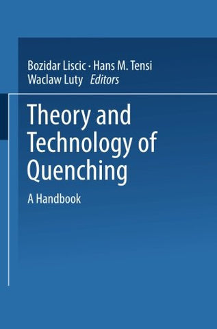 Theory and Technology of Quenching: A Handbook