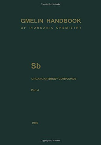 Sb Organoantimony Compounds Part 4: Compounds of Pentavalent Antimony with Three Sb-C Bonds (Gmelin Handbook of Inorganic and Organometallic Chemistry - 8th edition)