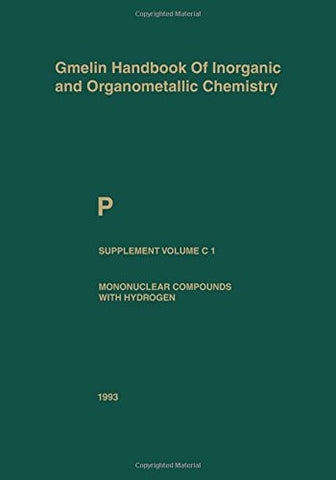P Phosphorus: Mononuclear Compounds with Hydrogen (Gmelin Handbook of Inorganic and Organometallic Chemistry - 8th edition)