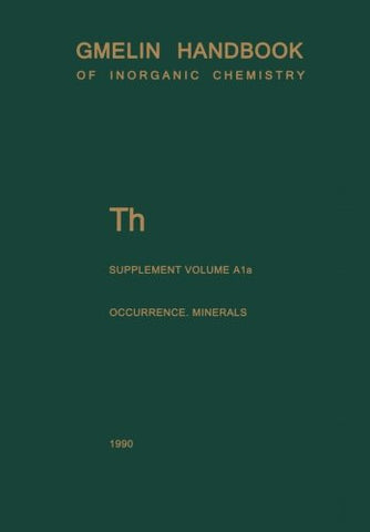 Th Thorium: Natural Occurrence. Minerals (Excluding Silicates) (Gmelin Handbook of Inorganic and Organometallic Chemistry - 8th edition)