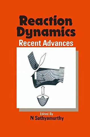 Reaction Dynamics: Recent Advances