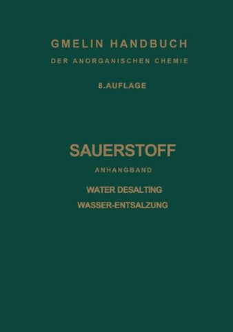 Sauerstoff: Anhangband Water Desalting Wasser-Entsalzung (Gmelin Handbook of Inorganic and Organometallic Chemistry - 8th edition)