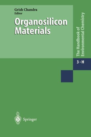 Organosilicon Materials (The Handbook of Environmental Chemistry) (Volume 3)