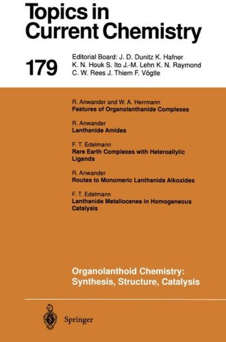 Organolanthoid Chemistry: Synthesis, Structure, Catalysis (Topics in Current Chemistry) (Volume 179)