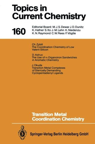 Transition Metal Coordination Chemistry (Topics in Current Chemistry) (Volume 160)