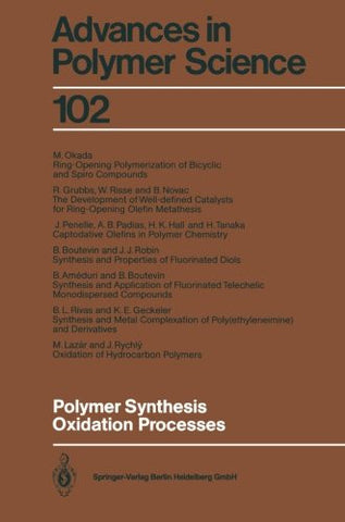 Polymer Synthesis Oxidation Processes (Advances in Polymer Science) (Volume 102)