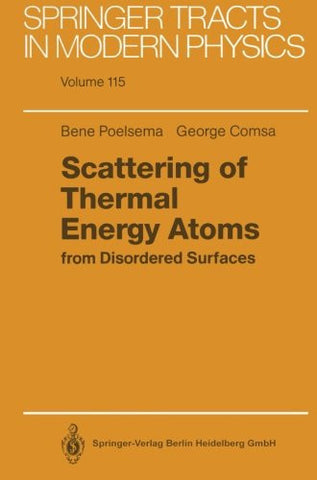 Scattering of Thermal Energy Atoms: from Disordered Surfaces (Springer Tracts in Modern Physics)