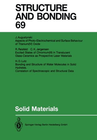 Solid Materials (Structure and Bonding) (Volume 69)