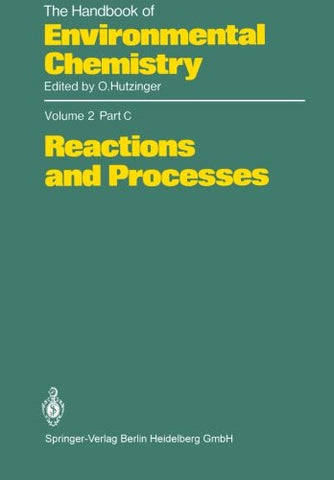 Reactions and Processes (The Handbook of Environmental Chemistry)