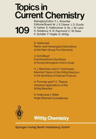 Wittig Chemistry: Dedicated to Professor Dr. G. Wittig (Topics in Current Chemistry) (Volume 109)