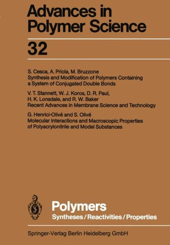 Polymers: Syntheses/Reactivities/Properties (Advances in Polymer Science) (Volume 32)
